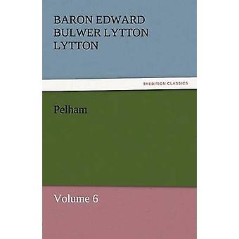 Pelham by Lytton & Baron Edward Bulwer Lytton
