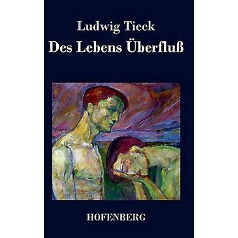 Des Lebens berfluss af Tieck & Ludwig