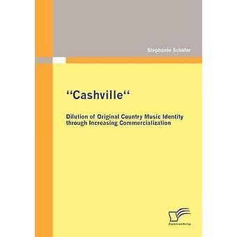 Cashville diluição da identidade Original da música de país aumentando a comercialização por Schfer & Stephanie