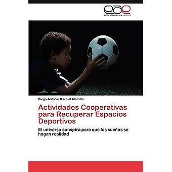 Actividades Cooperativas Para Recuperar Espacios Deportivos by Marcial Alamilla & Diego Antonio