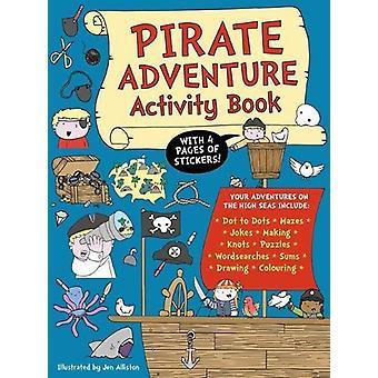 Pirate Adventure Activity Book by Jen  Alliston - 9781787080072 Book