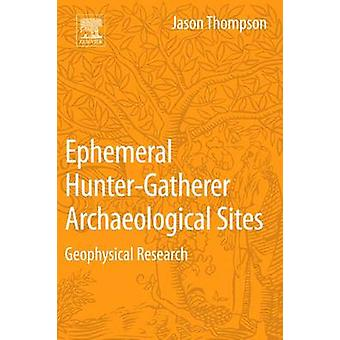 Ephemeral Hunter-Gatherer Archaeological Sites - Geophysical Research