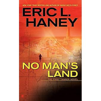 No Man's Land by Eric L Haney - 9780425233009 Book
