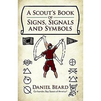A Scout's Book of Signs - Signals and Symbols by A Scout's Book of Si