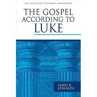 The Gospel According to Luke by James R Edwards - 9780802837356 Book