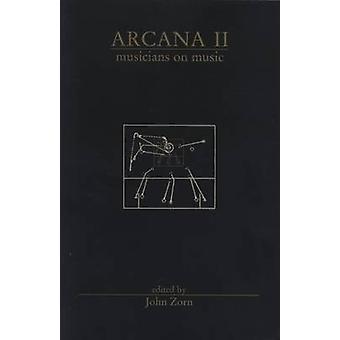 Arcana II - Musicians on Music by John Zorn - 9780978833763 Book