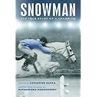 Snowman - The True Story of a Champion by Catherine Hapka - 9781481478