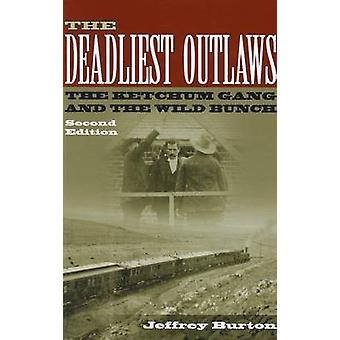 The Deadliest Outlaws - The Ketchum Gang and the Wild Bunch (2nd Revis