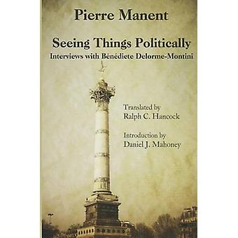 Seeing Things Politically - Interviews with Benedicte Delorme-Montini