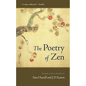 The Poetry of Zen by Sam Hammill - J. P. Seaton - 9781590304259 Book