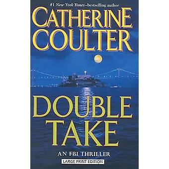 Double Take (large type edition) by Catherine Coulter - 9781594132520
