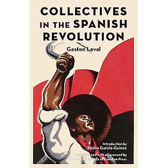 Collectives In The Spanish Revolution by Collectives In The Spanish R