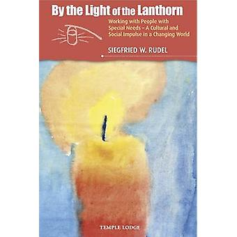 By the Light of the Lanthorn - Working with People with Special Needs -