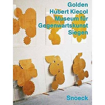 Hubert Kiecol - Golden by Eva Schmidt - 9783940953506 Book