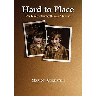 Hard to Place - One Family's Journey Through Adoption by Marion Goldst