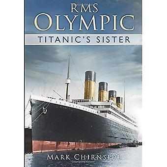 RMS Olympic: Titanic's Schwester