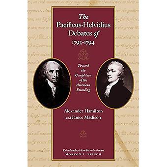 Pacificus-Helvidius Debates of 1793-1794: Toward the Completiion of the American Founding