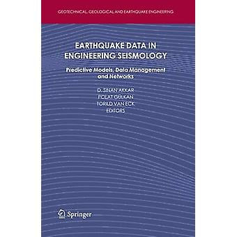 Earthquake Data in Engineering Seismology  Predictive Models Data Management and Networks by Akkar & Sinan