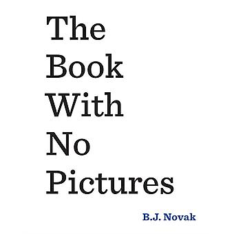 The Book With No Pictures (Paperback) by Novak B. J.