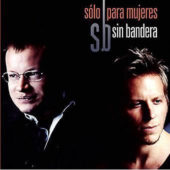 Sin Bandera - importation USA Solo Para Mujeres [CD]
