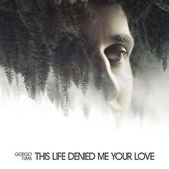 Giorgio Tuma - dette liv nægtet mig din kærlighed [CD] USA import
