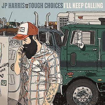 JP Harris & de svære valg - jeg vil holde kalder [CD] USA import