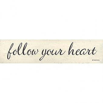 Follow Your Heart Poster Print by Donna Atkins (4 x 18)