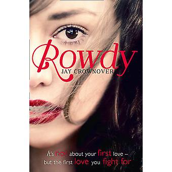 Rowdy by Jay Crownover - 9780007579075 Book
