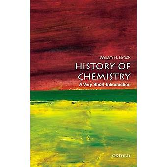 The History of Chemistry - A Very Short Introduction by William H. Bro
