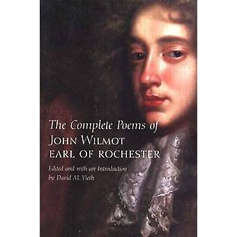 The Complete Poems of John Wilmot - Earl of Rochester by Earl of Roch