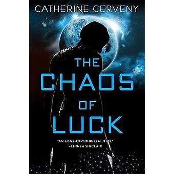 The Chaos of Luck by Catherine Cerveny - 9780316510554 Book