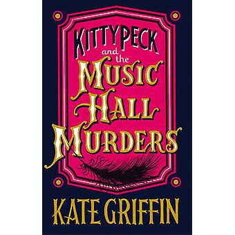 Kitty Peck and the Music Hall Murders (Main) by Kate Griffin - 978057