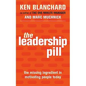La pilule de Leadership - l'ingrédient manquant dans la motivation des gens Toda