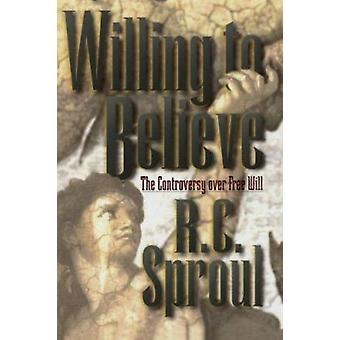 Villige til at tro - kontrovers Over fri vilje af R. C. Sproul-