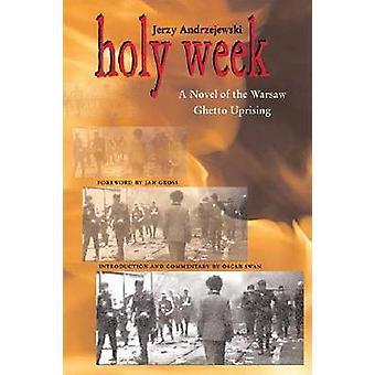 Heliga veckan - en roman av Warszawas getto uppror av Jerzy Andrzejewsk