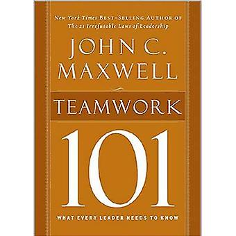 Teamwork 101 - What Every Leader Needs to Know by John C. Maxwell - 97