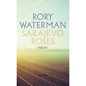 Roses de Sarajevo par Rory Waterman - livre 9781784104085