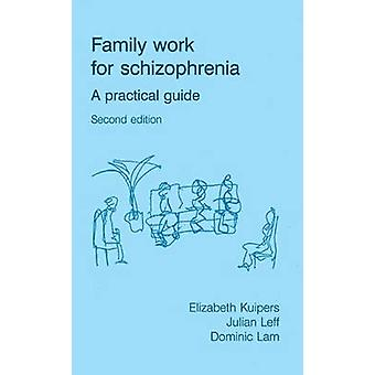 Family Work for Schizophrenia - A Practical Guide (2nd Revised edition