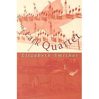 The Lark Quartet by Elizabeth Smither - 9781869402167 Book