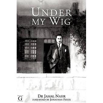 Under My Wig by Jamal J. Nasir - 9781908531339 Book