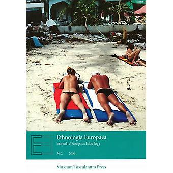 Ethnologia Europaea - Journal of European Ethnology - 2006 - Part 2 by O