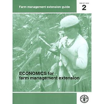 Economics for Farm Management Extension by David Kahan - Food and Agr