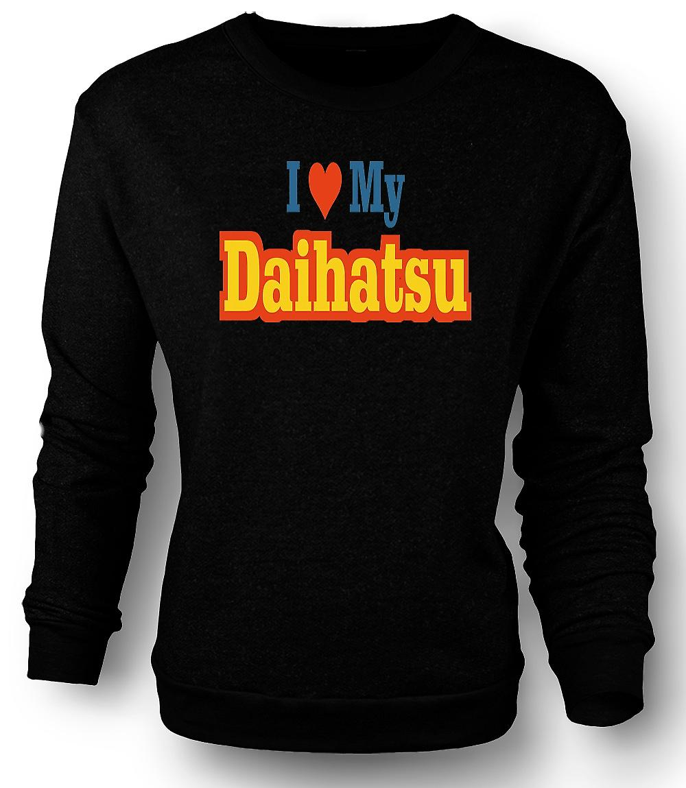 Mens Sweatshirt I love my Daihatsu - Car Enthusiast