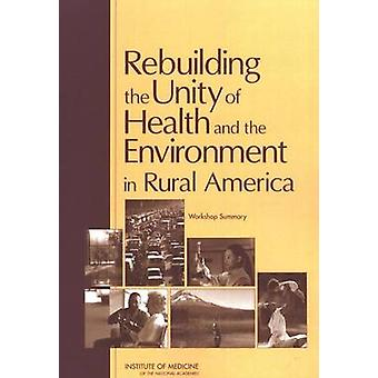 Rebuilding the Unity of Health and the Environment in Rural America -