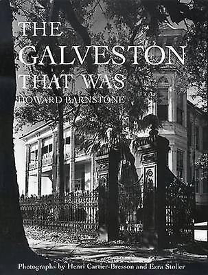 The Galveston That Was by Howard Barnstone - Henri Cartier-Bresson -