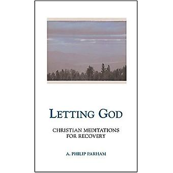 Letting God: Christian Meditations for Recovering Persons