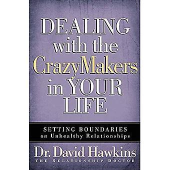 Umgang mit den Crazymakers in Ihrem Leben: Festlegen von Grenzen für ungesunde Beziehungen