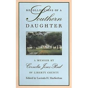 Recollections of a Southern Daughter: A Memoir by Cornelia Jones Pond of Liberty County