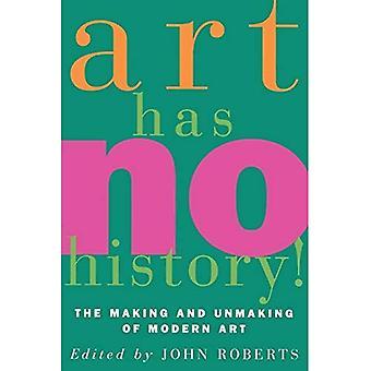 Konst har ingen historia!