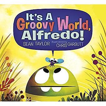 C'est un monde Groovy, Alfredo!